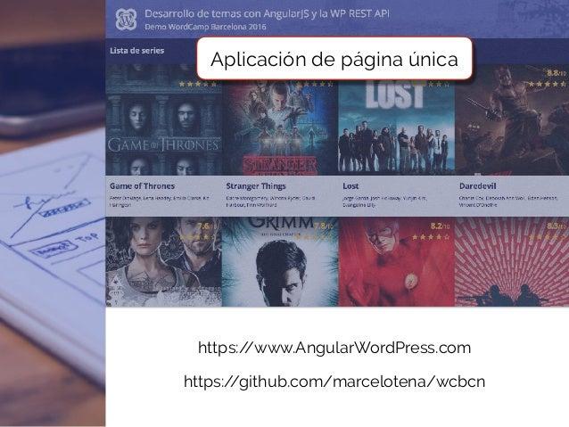 WordCamp Barcelona 2016 - Desarrollo de temas con AngularJS y la REST…
