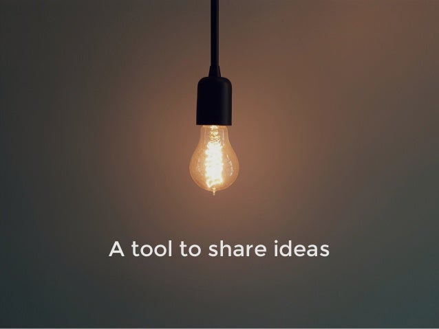 A tool to share ideas