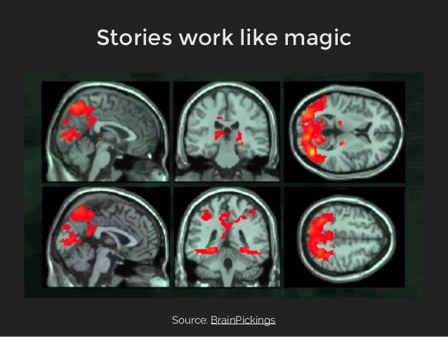 Source: BrainPickings Stories work like magic