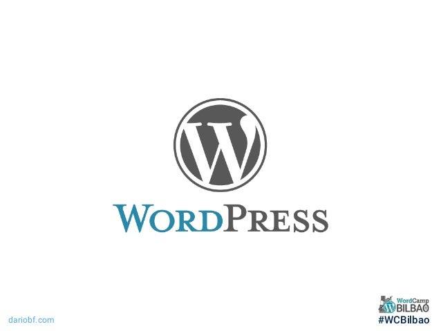 WordCamp Bilbao - De HTML a WordPress - @DarioBF Slide 3