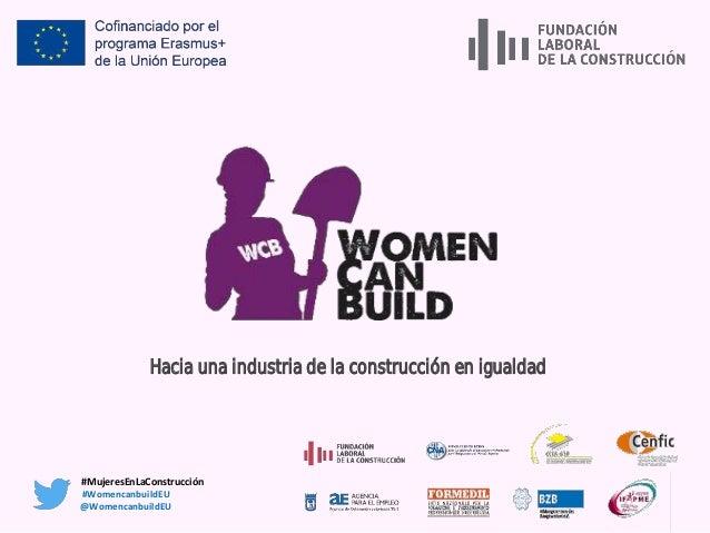 Hacia una industria de la construcción en igualdad #WomencanbuildEU @WomencanbuildEU #MujeresEnLaConstrucción