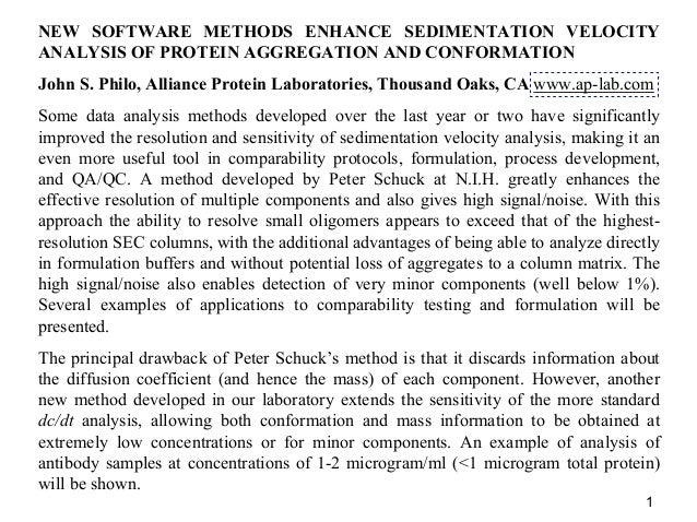 1 NEW SOFTWARE METHODS ENHANCE SEDIMENTATION VELOCITY ANALYSIS OF PROTEIN AGGREGATION AND CONFORMATION John S. Philo, Alli...