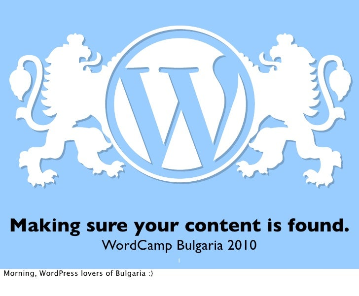 WordCamp Bulgaria: Making sure your content is found.
