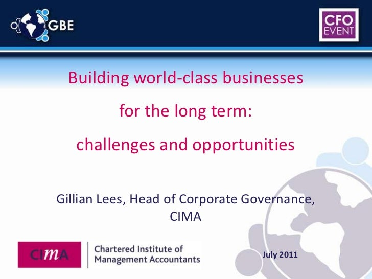 Building world-class businesses <br />for the long term: <br />challenges and opportunities<br />Gillian Lees, Head of Cor...