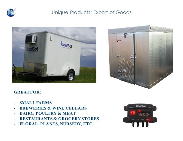 Unique Products: Export of Goods GREAT FOR: - SMALL FARMS - BREWERIES & WINE CELLARS - DAIRY, POULTRY & MEAT - RESTAURANTS...