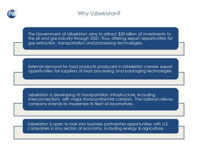 Why Uzbekistan? The Government of Uzbekistan aims to attract $30 billion of investments to the oil and gas industry throug...