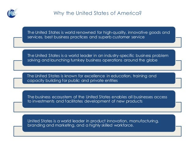 Why the United States of America? The United States is world renowned for high-quality, innovative goods and services, bes...