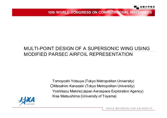10th WORLD CONGRESS ON COMPUTATIONAL MECHANICSMULTI-POINT DESIGN OF A SUPERSONIC WING USINGMODIFIED PARSEC AIRFOIL REPRESE...
