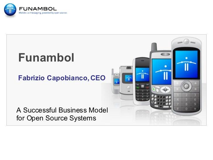 Funambol A Successful Business Model  for Open Source Systems Fabrizio Capobianco, CEO