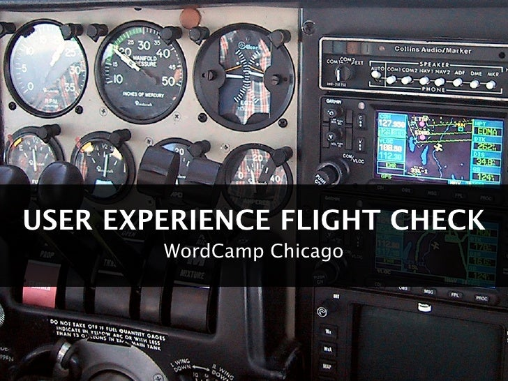 USER EXPERIENCE FLIGHT CHECK         WordCamp Chicago