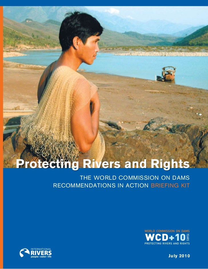 Protecting Rivers and Rights            The World Commission on dams      reCommendaTions in aCTion Briefing kiT          ...