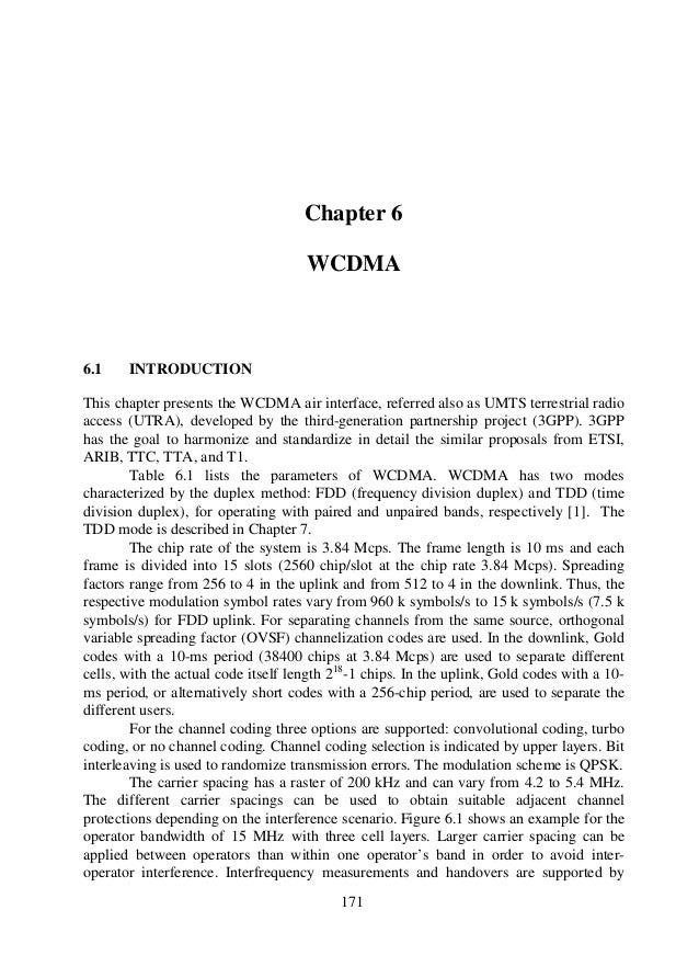 Chapter 6 WCDMA Chapter 6 6.1 INTRODUCTION This chapter presents the WCDMA air interface, referred also as UMTS terrestria...
