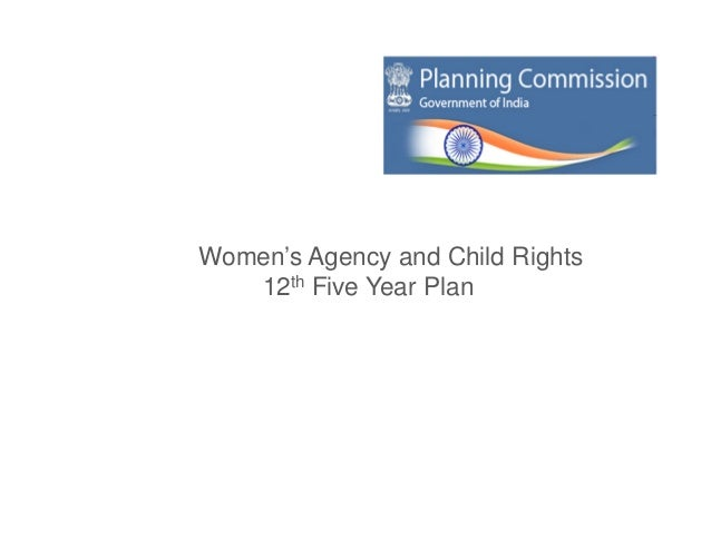 Women's Agency and Child Rights   12th Five Year Plan
