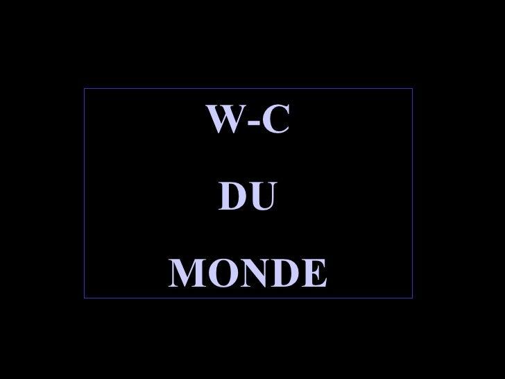 W-C DU MONDE