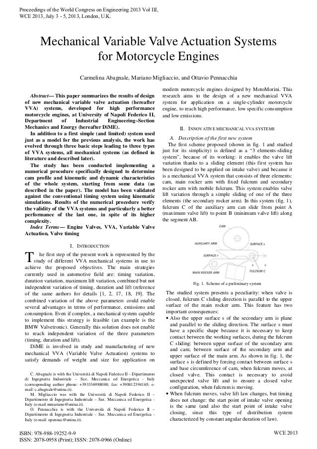Abstract— This paper summarizes the results of design of new mechanical variable valve actuation (hereafter VVA) systems, ...