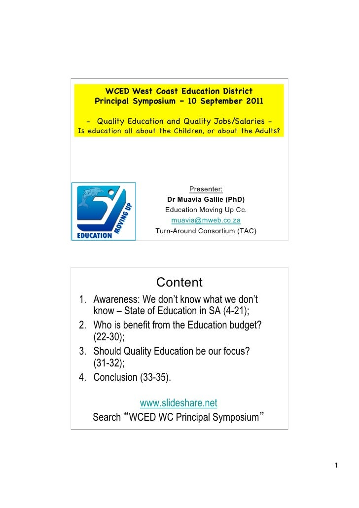 WCED West Coast Education District    Principal Symposium – 10 September 2011  -  Quality Education and Quality Jobs/Salar...