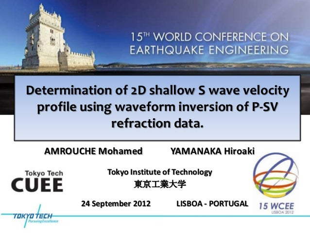 Determination of 2D shallow S wave velocity profile using waveform inversion of P-SV              refraction data.   AMROU...