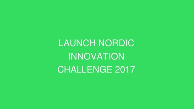 LAUNCH NORDIC INNOVATION CHALLENGE 2017