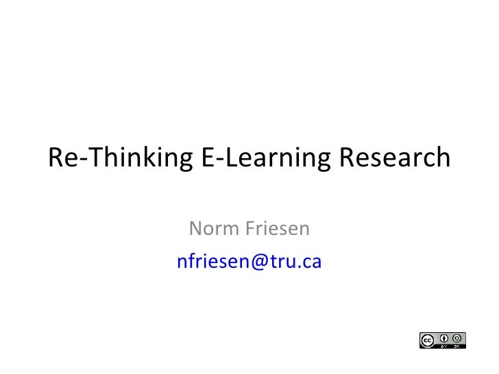 Re-Thinking E-Learning Research Norm Friesen [email_address]