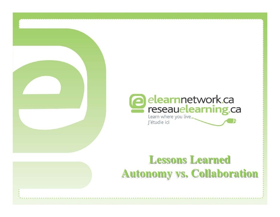 Lessons Learned Autonomy vs. Collaboration