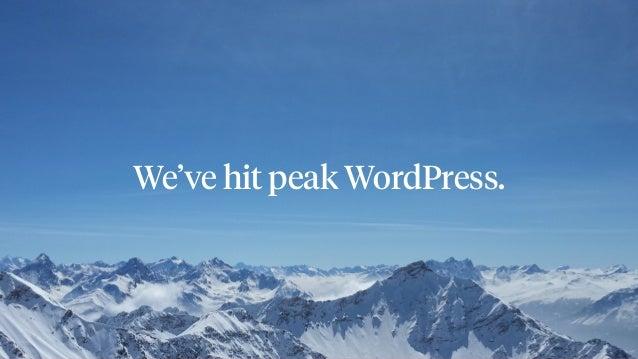 We've hit peak WordPress.
