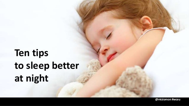 WCEU 2016 - 10 tips to sleep better at night Slide 3