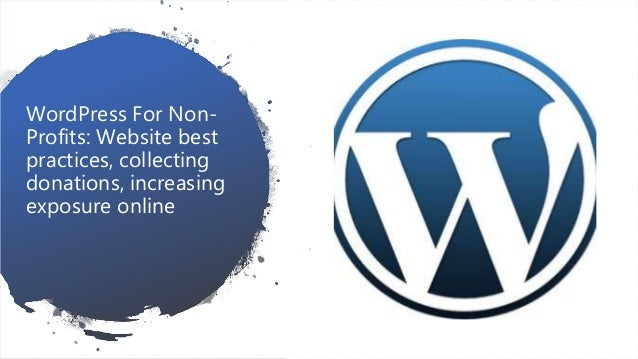 WordPress For Non- Profits: Website best practices, collecting donations, increasing exposure online