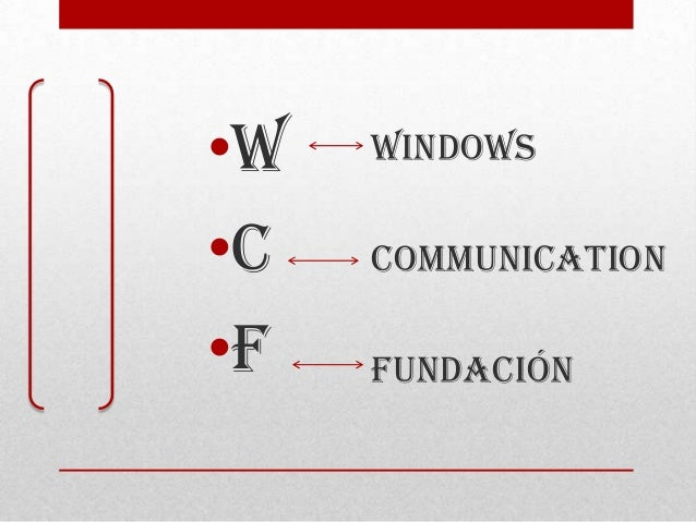 •W •C •F Windows Communication Fundación