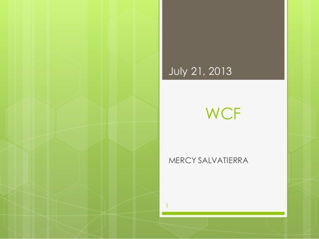 WCF MERCY SALVATIERRA July 21, 2013 1