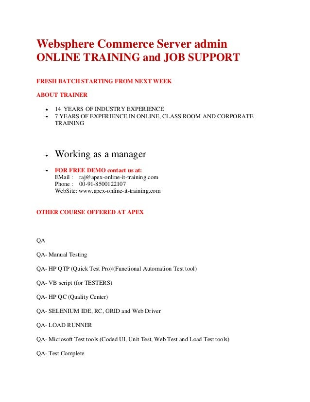 Websphere Commerce Server admin ONLINE TRAINING and JOB SUPPORT FRESH BATCH STARTING FROM NEXT WEEK ABOUT TRAINER 14 YEARS...