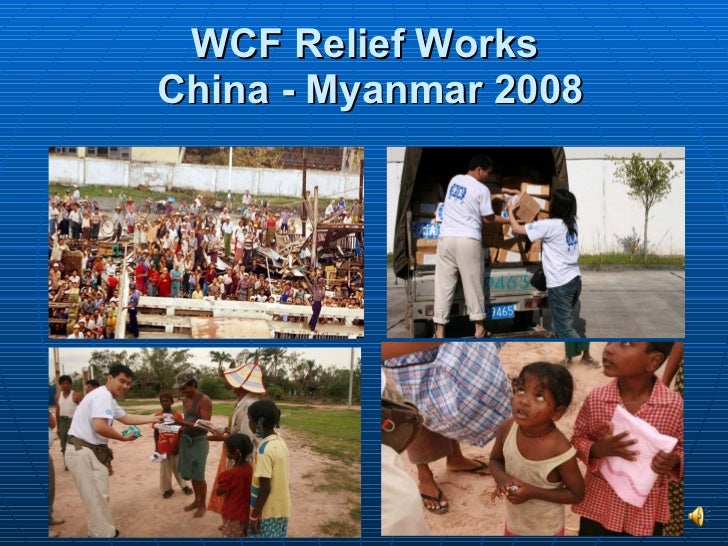 WCF Relief Works  China - Myanmar 2008
