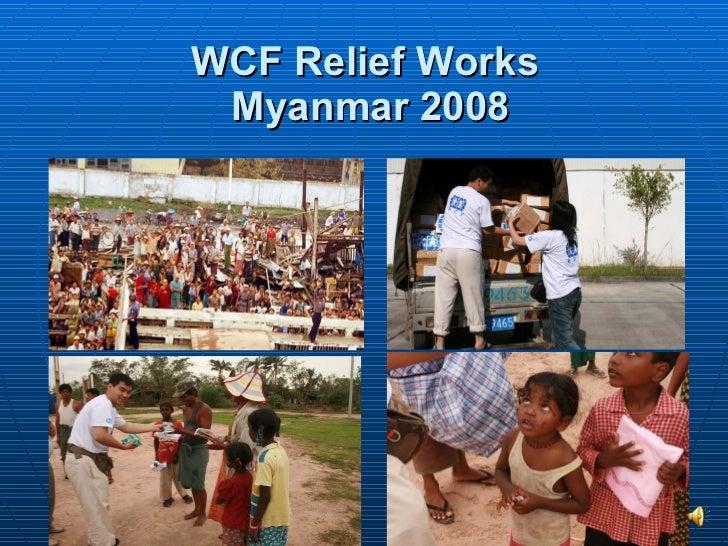 WCF Relief Works  Myanmar 2008