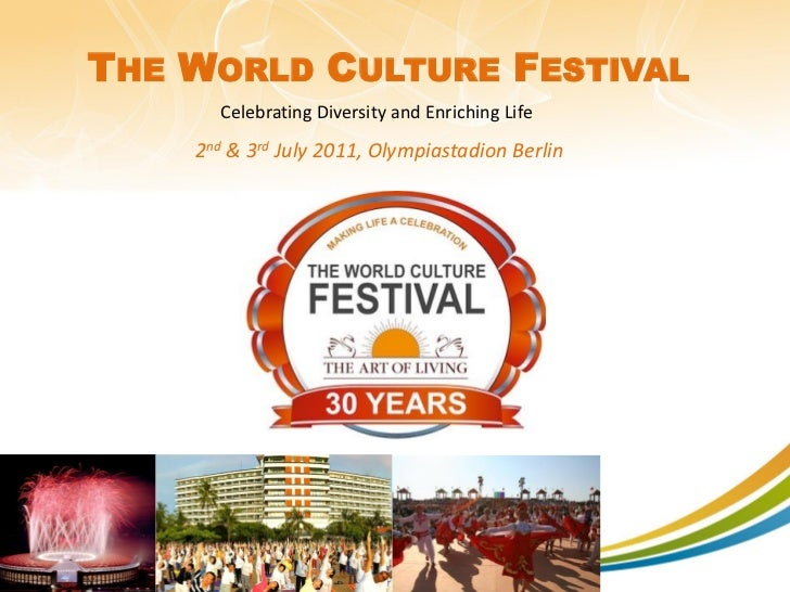 THE WORLD CULTURE FESTIVAL              Celebrating Diversity and Enriching Life            2nd & 3rd July 2011, Olympiast...