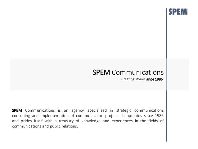 SPEMCommunications  Creating stories since 1986.  SPEM Communications is an agency, specialized in strategic communication...