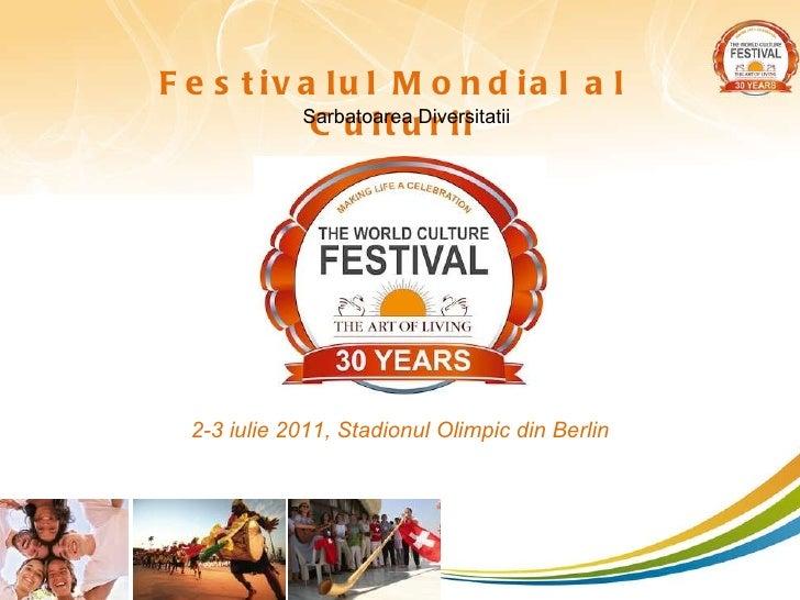 1 Festivalul Mondial al Culturii Sarbatoarea Diversitatii 2-3 iulie 2011,   Stadionul Olimpic din  Berlin