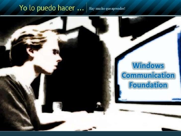 Windows Communication Foundation<br />