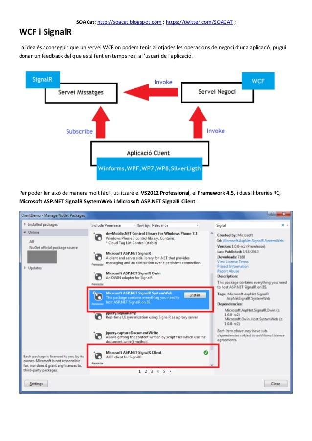 SOACat: http://soacat.blogspot.com ; https://twitter.com/SOACAT ;WCF i SignalRLa idea és aconseguir que un servei WCF on p...