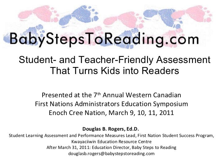 Student- and Teacher-Friendly Assessment That Turns Kids into Readers Presented at the 7 th  Annual Western Canadian First...