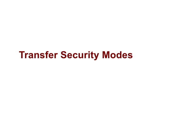 Transfer Security Modes