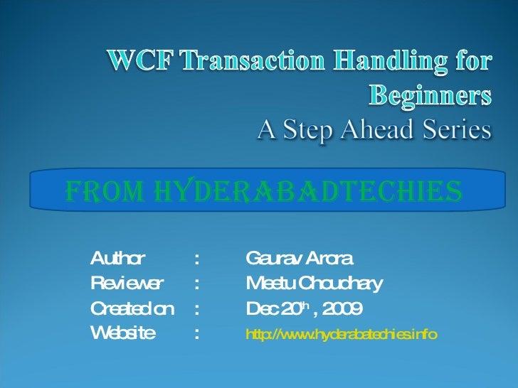 Author : Gaurav Arora Reviewer : Meetu Choudhary Created on : Dec 20 th  , 2009 Website : http://www.hyderabatechies.info ...