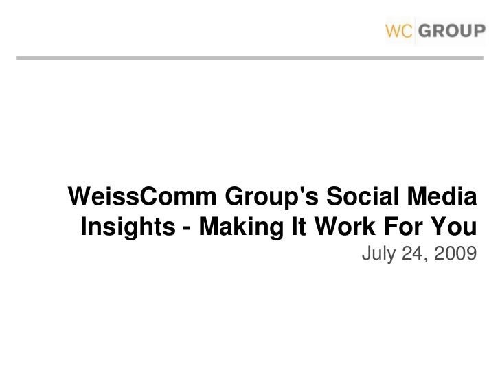 Add logo here<br />(remove orange box)<br />WeissComm Group's Social Media Insights - Making It Work For You July 24,...