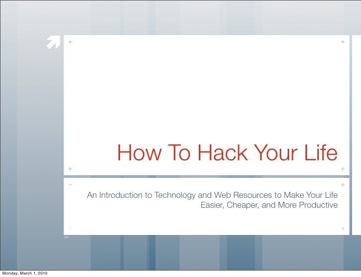                                     How To Hack Your Life                         An Introduction to Technology and Web R...