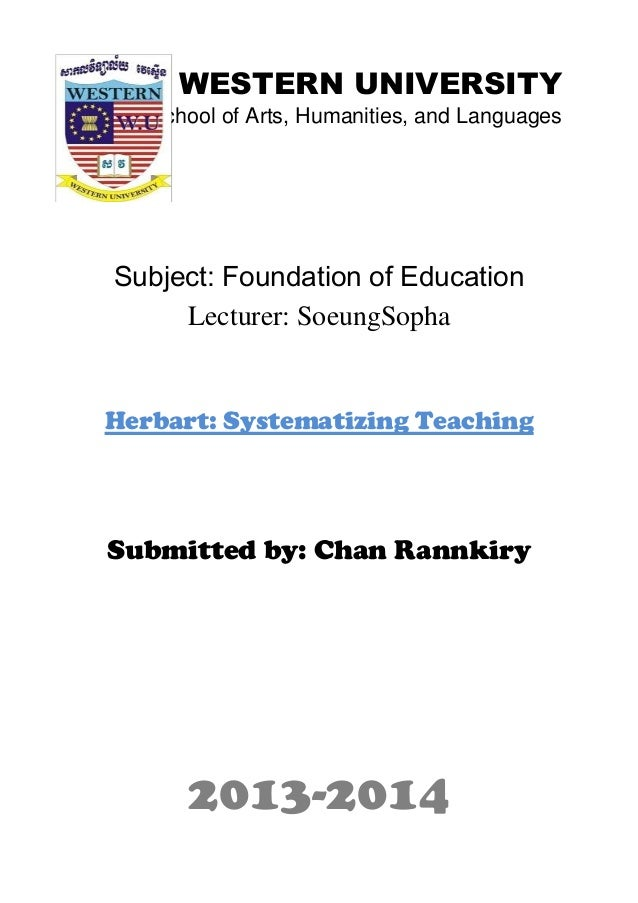 WESTERN UNIVERSITY School of Arts, Humanities, and Languages Subject: Foundation of Education Lecturer: SoeungSopha Herbar...