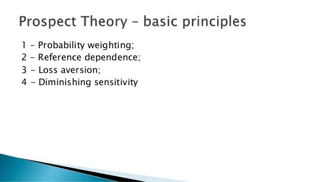understanding the concept of prospect theory and the alternatives by kahneman and tversky Reprints should be addressed to amos tversky, department of psychology   dations of expected utility theory reveals four substantive assump- tions- cancellation  reflection, would view as alternative descriptions of the same  problem should lead to the  a similar idea could be invoked to explain why the.
