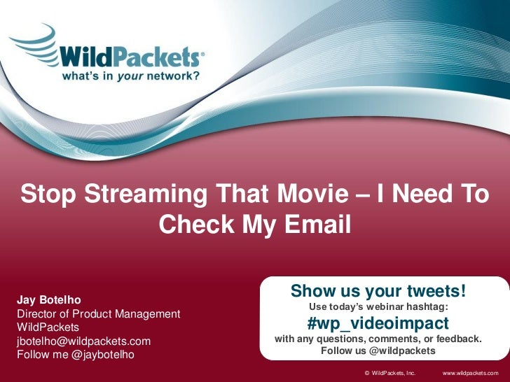 Stop Streaming That Movie – I Need To          Check My EmailJay Botelho                                    Show us your t...