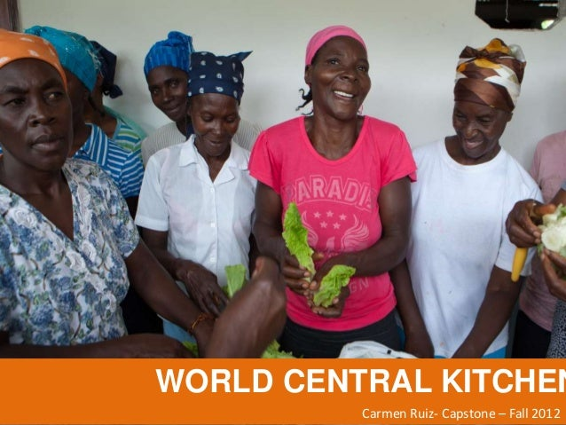 world central kitchen carmen ruiz capstone - World Central Kitchen