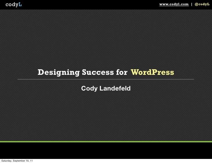 codyL                                                www.codyl.com | @codyL                             Designing Success ...