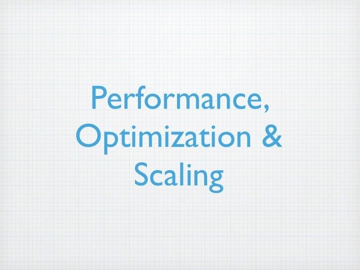 Performance,Optimization &    Scaling