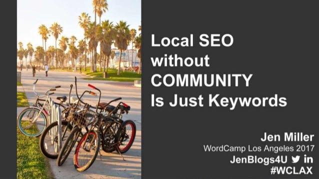 Local SEO Is More Than Just Keywords | WordCamp Los Angeles September 2017