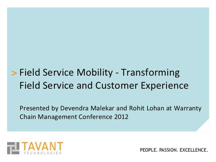 > Field Service Mobility - Transforming  Field Service and Customer Experience Presented by Devendra Malekar and Rohit Loh...